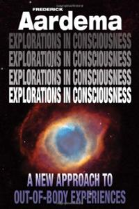 explorations-in-consciousness-new-approach-out-body-experiences-frederick-aardema-paperback-cover-art