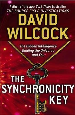 the-synchronicity-key-by-david-wilcock